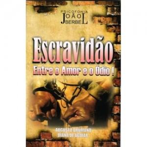 Escravidão entre o  amor e o  ódio! - Livro Espirita